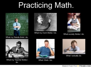 frabz-Practicing-Math-What-my-friends-think-I-do-What-my-mom-thinks-I--36b65a